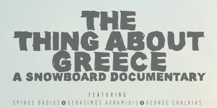 The thing about Greece. A snowboard documentary